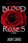 Blood Roses FULL cover_Rev B_300dpi (198x300)